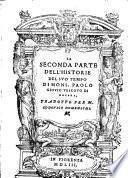 La Seconda parte dell'Historie del suo tempo di mons. Paolo Giouio vescouo di Nocera, tradotte per m. Lodouico Domenichi