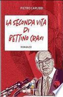 La seconda vita di Bettino Craxi