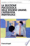 La selezione psicologica delle risorse umane: l'intervista individuale