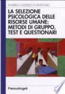 La selezione psicologica delle risorse umane: metodi di gruppo, test e questionari