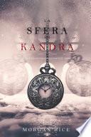 La Sfera di Kandra (Oliver Blue e la Scuola degli Indovini—Libro Due)