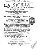 La Sicilia in prospettiva. Parte prima, cioe il Mongibello, e gli altri monti, caverne, promontori ... esposti in veduta da un religioso della Compagnia di Giesù ..
