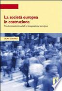 La società europea in costruzione. Trasformazioni sociali e integrazione europea