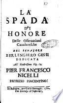 La spada di honore delle osseruationi caualeresche del senatore Berlingiero Gessi dedicata all'illustrissimo sig. co. Pier Francesco Nicelli patrizio piacentino