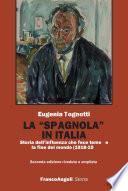 La spagnola in Italia. Storia dell'influenza che fece temere la fine del mondo (1918-1919)