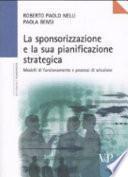 La sponsorizzazione e la sua pianificazione strategica. Modelli di funzionamento e processi di selezione