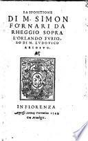 La spositione di M. Simon Fornari da Rheggio sopra l'Orlando furioso di Ludovico Ariosto