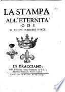 La stampa all'eternita' ode di Anton Franceso [!] Nucci