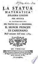 La Statua matematica. Dramma giocoso [in two acts [and in verse].