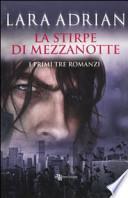 La stirpe di mezzanotte. I primi tre romanzi: Il bacio di mezzanotte-Il bacio cremisi-Il bacio perduto