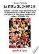 La storia del cinema 2.0: dai fratelli Lumière alla trilogia di 50 sfumature, da Marilyn Monroe a Dakota Johnson, da Walt Disney a Harry Potter, da James Dean a Jamie Dornan, dai capolavori di Totò a Quo Vado