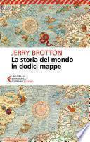 La storia del mondo in dodici mappe