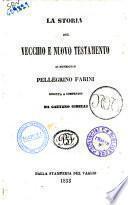 La storia del vecchio e nuovo testamento di Pellegrino Farini