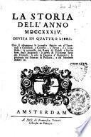 La storia dell'anno 1734. Divisa in quattro libri. Ove si espongono le battaglie seguite tra gl'Imperiali e Gallosardi a Colorno, a Parma e a Guastalla: ..