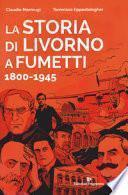 La storia di Livorno a fumetti 1800-1945