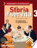 La Storia è servita. vol. 3. Dal Novecento a oggi