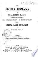 La Storia romana di Pellegrino Farini compendiata ed ordinata sulle norme delle istruzioni e dei programmi governativi per la quinta classe ginnasiale da Giovanni Parato