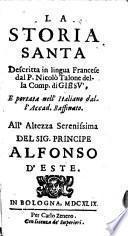 La storia santa, descritta in lingua Francese e portata nell'Italiano dall'acad. Raffinato