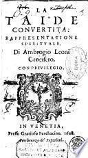 La Taide conuertita: rapresentatione spirituale, di Ambrogio Leoni crocifero