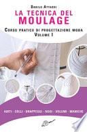 La tecnica del moulage. Corso pratico di progettazione moda. Ediz. illustrata