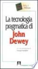 La tecnologia pragmatica di John Dewey