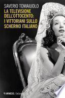La televisione dell'Ottocento: i vittoriani sullo schermo italiano