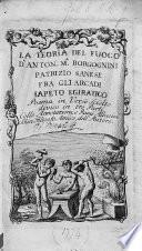 La Teoria del fuoco ... Poema in verso sciolto diviso in tre parti, colle annotazioni, e rami allusivi d'un filosofo amico dell'autore [i.e. F. M. Soldini]. [With plates.]