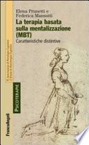 La terapia basata sulla mentalizzazione (MBT). Caratteristiche distintive