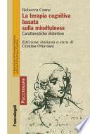 La terapia cognitiva basata sulla mindfulness. Caratteristiche distintive