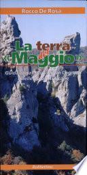 La terra del «maggio». Guida narrata di Gallipoli Cognato e delle Dolomiti lucane