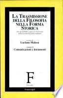 La trasmissione della filosofia nella forma storica: Comunicazione e documenti
