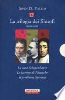 La trilogia dei filosofi: La cura Schopenhauer-Le lacrime di Nietzsche-Il problema Spinoza