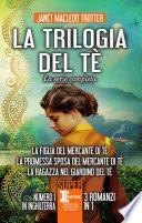 La trilogia del tè. La serie completa