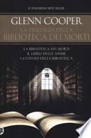 La trilogia della biblioteca dei morti: La biblioteca dei morti-Il libro delle anime-I custodi della biblioteca