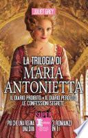La trilogia di Maria Antonietta