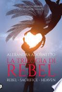 La trilogia di Rebel