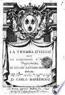 La tromba d'Vlisse ouero lo scoprimento d'Achille tragicomedia di Giulio Antonio Ridolfi dedicata all'ill.mo ... D. Carlo Barberino