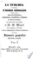 La Turchia, ovvero L'Impero Ottomano osservato nella sua situazione geografica, statistica, politica, e religiosa