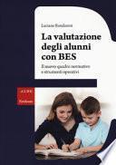 La valutazione degli alunni con BES. Il nuovo quadro normativo e strumenti operativi