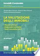 La valutazione degli immobili. Metodi e principi. Disposizioni normative. Valori immobiliari 2011