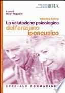 La valutazione psicologica dell'anziano ipoacusico. Speciale formazione