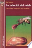 La velocità del miele e altre storie scientifiche poco ortodosse