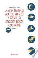 La vera storia di Alcide Manzù e Camillo ancora senza cognome
