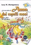 La vera storia di Anna dai capelli rossi, ovvero Anne dei verdi abbaini