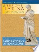 La versione latina. Per il biennio dei Licei e degli Ist. magistrali