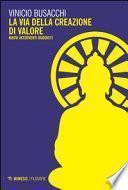 La via della creazione di valore. Nuovi interventi buddisti