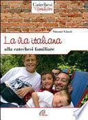 La via italiana alla catechesi familiare