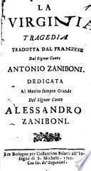 La Virginia tragedia tradotta dal franzese dal signor conte Antonio Zaniboni. Dedicata al merito sempre grande del signor conte Alessandro Zaniboni