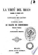 La virtu del ricco dramma in cinque atti di Giovanni De Castro