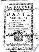 La visione poema di Dante Alighieri diuiso in Inferno, Purgatorio, & Paradiso
